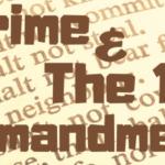 ALR Episode 204 – Crime and the 10 Commandments