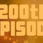 ALR Episode 200 – 200th Episode Extravaganza